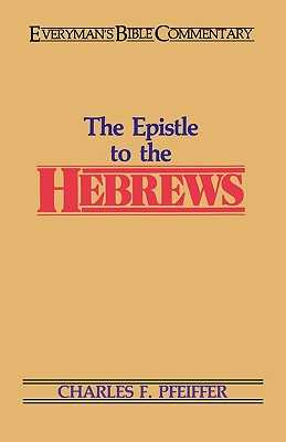 The Hebrews- Everyman's Bible Commentary - Pfeiffer, Charles F