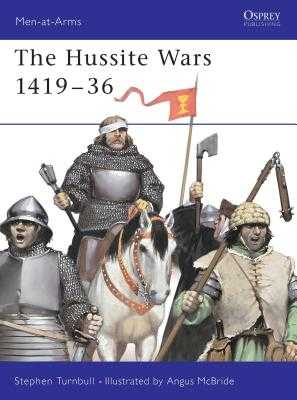 The Hussite Wars 1419-36 - Turnbull, Stephen