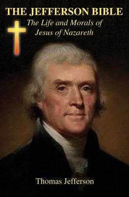 The Jefferson Bible - Jefferson, Thomas