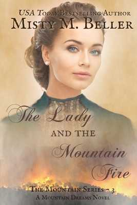 The Lady and the Mountain Fire - Beller, Misty M