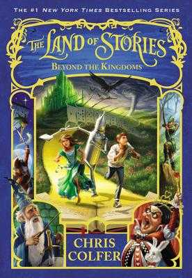 The Land of Stories: Beyond the Kingdoms - Colfer, Chris