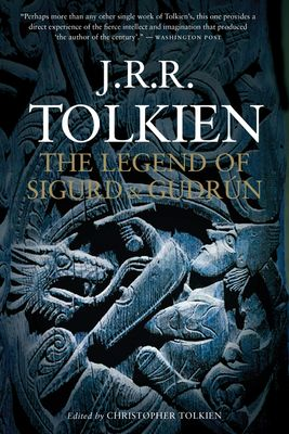 The Legend of Sigurd and Gudrún - Tolkien, J R R, and Tolkien, Christopher (Editor)