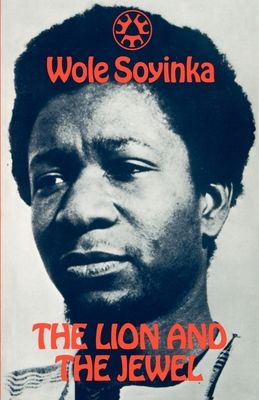 The Lion and the Jewel - Soyinka, Wole