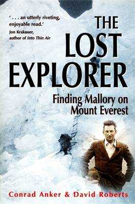 The Lost Explorer: Finding Mallory on Mount Everest - Anker, Conrad, and Roberts, David
