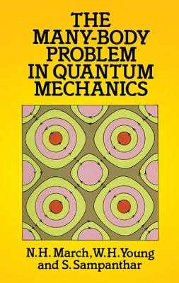 The Many-Body Problem in Quantum Mechanics - March, N H, and Young, W H, and Sampanthar, S