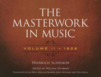 The Masterwork in Music: Volume II - 1926 - Schenker, Heinrich, and Drabkin, William (Editor), and Bent, Ian (Translated by)