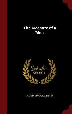 The Measure of a Man - Patterson, Charles Brodie