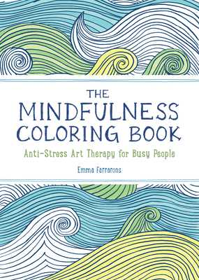 The Mindfulness Coloring Book: Anti-Stress Art Therapy - Farrarons, Emma