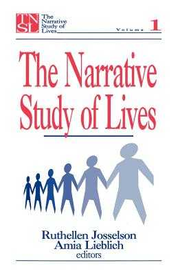 The Narrative Study of Lives - Josselson, Ruthellen H (Editor), and Lieblich, Amia, Dr. (Editor)