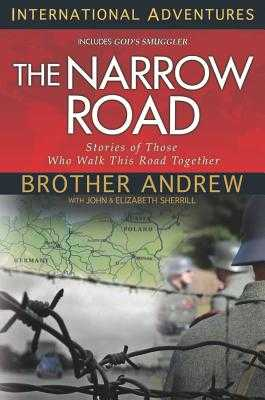 The Narrow Road: Stories of Those Who Walk This Road Together - Andrew, Brother, and Sherrill, John, and Sherrill, Elizabeth