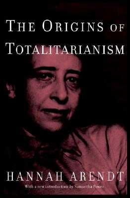 The Origins of Totalitarianism: Introduction by Samantha Power - Arendt, Hannah, Professor