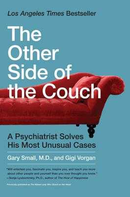 The Other Side of the Couch: A Psychiatrist Solves His Most Unusual Cases - Small, Gary, Dr., M.D., and Vorgan, Gigi
