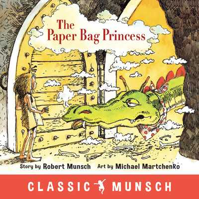The Paper Bag Princess - Munsch, Robert