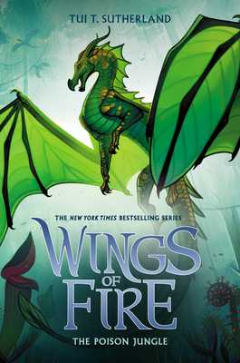 The Poison Jungle (Wings of Fire, Book 13), Volume 13 - Sutherland, Tui T