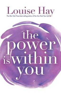 The Power Is Within You - Hay, Louise L