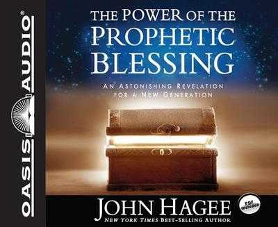 The Power of the Prophetic Blessing: An Astonishing Revelation for a New Generation - Hagee, John, and Souer, Bob, Mr. (Narrator)