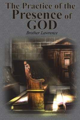 The Practice of the Presence of God - Lawrence, Brother