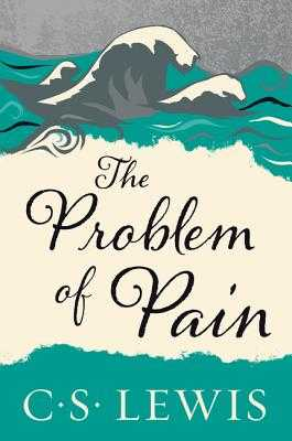 The Problem of Pain - Lewis, C S