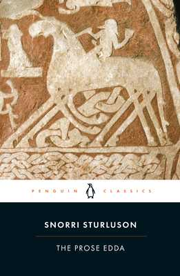The Prose Edda: Tales from Norse Mythology - Sturluson, Snorri, and Byock, Jesse L (Notes by)