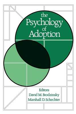 The Psychology of Adoption - Brodzinsky, David M (Editor), and Schechter, Marshall D (Editor)