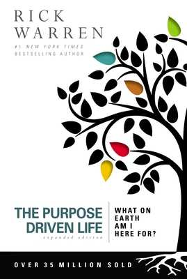 The Purpose Driven Life: What on Earth Am I Here For? - Warren, Rick, Dr., Min