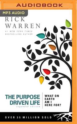 The Purpose Driven Life: What on Earth Am I Here For? - Warren, Rick, Dr., Min (Read by)