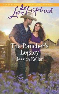 The Rancher's Legacy - Keller, Jessica