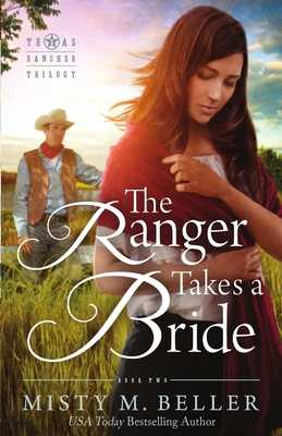 The Ranger Takes a Bride - Beller, Misty M