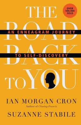 The Road Back to You: An Enneagram Journey to Self-Discovery - Cron, Ian Morgan, and Stabile, Suzanne