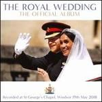 The Royal Wedding: The Official Album [2018]