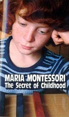 The Secret of Childhood - Montessori, Maria, and Joseph Costelloe, M (Translated by)