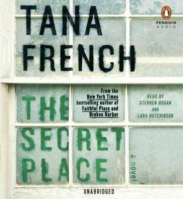 The Secret Place - French, Tana, and Hogan, Stephen (Read by), and Hutchinson, Lara (Read by)