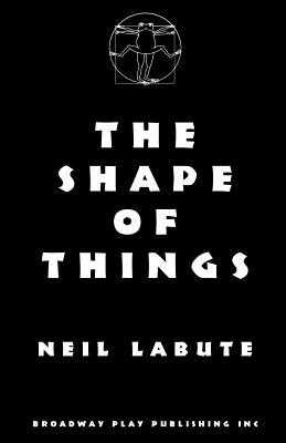 The Shape of Things - Labute, Neil