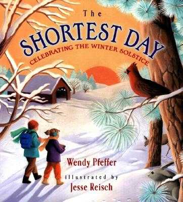 The Shortest Day: Celebrating the Winter Solstice - Pfeffer, Wendy