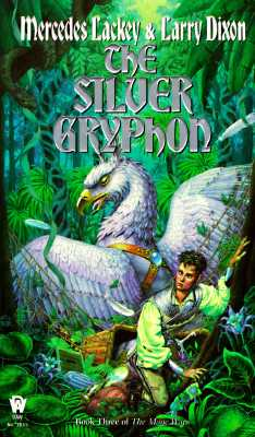 The Silver Gryphon - Lackey, Mercedes, and Dixon, Larry