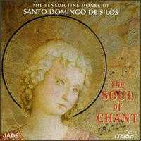 The Soul of Chant - Benedictine Monks of Santo Domingo de Silos (choir, chorus)