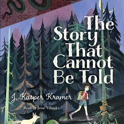 The Story That Cannot Be Told - Kramer, J Kasper, and Vilinsky, Jesse (Read by)