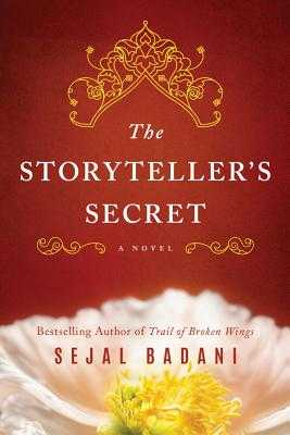 The Storyteller's Secret - Badani, Sejal
