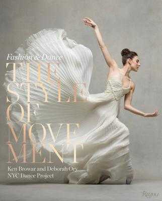 The Style of Movement: Fashion & Dance - Browar, Ken, and Ory, Deborah, and Valentino (Foreword by)