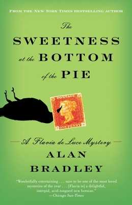 The Sweetness at the Bottom of the Pie: A Flavia de Luce Mystery - Bradley, Alan