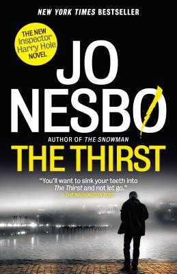 The Thirst: A Harry Hole Novel - Nesbo, Jo, and Smith, Neil (Translated by)