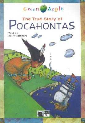 The True Story of Pocahontas - Reinhart, Kelly