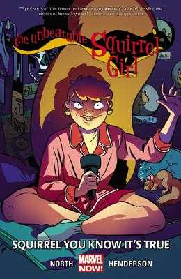 The Unbeatable Squirrel Girl Vol. 2: Squirrel You Know It's True - Marvel Comics (Text by)