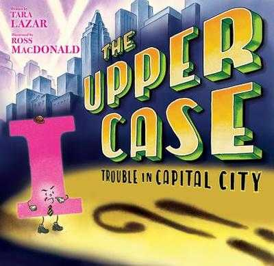 The Upper Case: Trouble in Capital City - Lazar, Tara