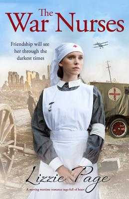 The War Nurses: A Moving Wartime Romance Saga Full of Heart - Page, Lizzie