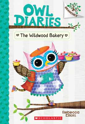 The Wildwood Bakery: A Branches Book (Owl Diaries #7), Volume 7 -