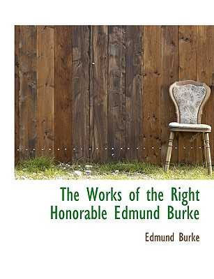 The Works of the Right Honorable Edmund Burke - Burke, Edmund, III