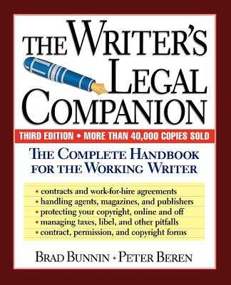 The Writer's Legal Companion: The Complete Handbook for the Working Writer, Third Edition - Bunnin, Brad, and Beren, Peter