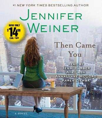 Then Came You - Weiner, Jennifer, and Barber, Jenni (Read by), and Cash, Aya (Read by)