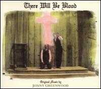 There Will Be Blood [Original Soundtrack] - Jonny Greenwood